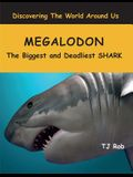 Megalodon: The Biggest and Deadliest SHARK (Age 5 - 8)