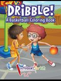 Dribble! A Basketball Coloring Book