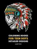 Coloring Books for Teen Boys: Detailed Designs: Complex Drawings for Teenagers & Older Boys; Zendoodle Lions, Tigers, Dragons, Snakes, Skulls & Geom