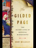 The Gilded Page: The Secret Lives of Medieval Manuscripts