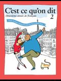 C'Est Ce Qu'on Dit: Deuxième Année de Français, Bundle: Book + Website Access Card, Student's Edition [With Access Code]