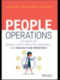 People Operations: Automate Hr, Design a Great Employee Experience, and Unleash Your Workforce