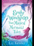 Emily Windsnap: Two Magical Mermaid Tales