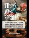 The War Scroll; The War of the Sons of Light Against the Sons of Darkness; History, Symbols, Texts, and Commentary