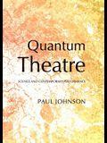 Quantum Theatre: Science and Contemporary Performance