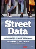 Street Data: A Next-Generation Model for Equity, Pedagogy, and School Transformation