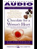 Chocolate for a Woman's Heart: Stories of Love, Kindness and Compassion to Nourish Your Soul and Sweeten Your Dreams