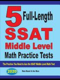 5 Full-Length SSAT Middle Level Math Practice Tests: The Practice You Need to Ace the SSAT Middle Level Math Test