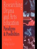 Researching drama and arts education: Paradigms and possibilities