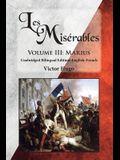 Les Misérables, Volume III: Marius: Unabridged Bilingual Edition: English-French