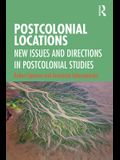 Postcolonial Locations: New Issues and Directions in Postcolonial Studies