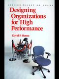 Designing Organizations for High Performance (Prentice Hall Organizational Development Series)