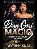 Dope Girl Magic 2: Pretty Girls Run the Trap