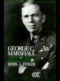 George C. Marshall: Soldier Statesman of the American Century
