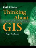 Thinking about GIS: Geographic Information System Planning for Managers [With DVD]