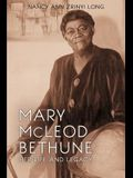 Mary McLeod Bethune: Her Life and Legacy