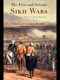 The First and Second Sikh Wars: An Official British Army History