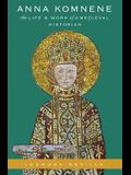 Anna Komnene: The Life and Work of a Medieval Historian