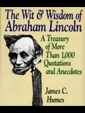 The Wit & Wisdom of Abraham Lincoln: A Treasury of More Than 650 Quotations and Anecdotes