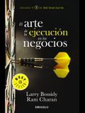 El Arte de la Ejecución En Los Negocios / Execution: The Discipline of Getting T Hings Done