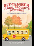September Plans, Projects, Patterns: To Enhance the Learning Centers