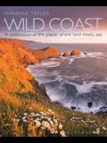 Wild Coast: An Exploration of the Places Where Land Meets Sea