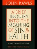 A Brief Inquiry Into the Meaning of Sin and Faith: With on My Religion