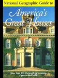 National Geographic Guide to Americas Great Houses