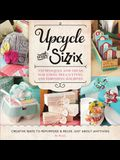 Upcycle with Sizzix: Techniques and Ideas for Using Sizzix Die-Cutting and Embossing Machines - Creative Ways to Repurpose and Reuse Just a