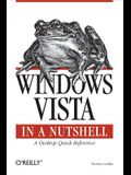 Windows Vista in a Nutshell: A Desktop Quick Reference