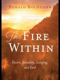 Fire Within: Desire, Sexuality, Longing, and God