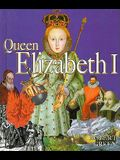 Queen Elizabeth I (First Book)