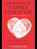 The Science of Happily Ever After: What Really Matters in the Search for True Love