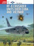 Rf-8 Crusader Units Over Cuba and Vietnam