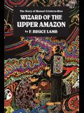 Wizard of the Upper Amazon: The Story of Manuel C[rdova-Rios
