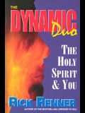 The Dynamic Duo: The Holy Spirit and You