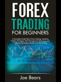 Forex Trading for Beginners: A Complete Guide About Forex Trading, Including Trading Strategies, Risk Management Techniques and Fundamental Analysi
