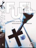 Fuel: Igniting Your Life with Passionate Prayer