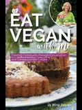 Eat Vegan with Me: Creating Community Through Conversation and Compassionate Cuisine