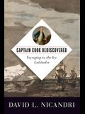 Captain Cook Rediscovered: Voyaging to the Icy Latitudes
