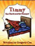 Timmy the Backwards Sleeper