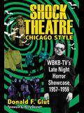 Shock Theatre Chicago Style: Wbkb-Tv's Late Night Horror Showcase, 1957-1959