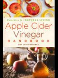 Apple Cider Vinegar Handbook, 1: Recipes for Natural Living