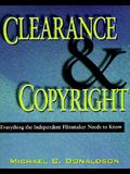 Clearence and Copyright: Everything the Independent Filmmaker Needs to Know