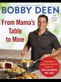 From Mama's Table to Mine: Everybody's Favorite Comfort Foods at 350 Calories or Less: A Cookbook