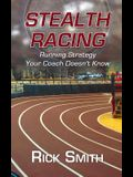 Stealth Racing: Running Strategy Your Coach Doesn't Know