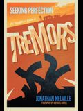 Seeking Perfection: The Unofficial Guide to Tremors