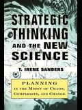 Strategic Thinking and the New Science: Planning in the Midst of Chaos Complexity and Chan