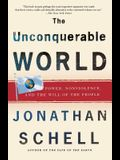 The Unconquerable World: Power, Nonviolence, and the Will of the People