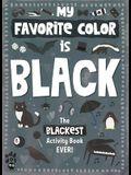 My Favorite Color Activity Book: Black